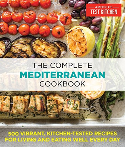 The Complete Mediterranean Cookbook: 500 Vibrant, Kitchen-Tested Recipes for Living and Eating Well Every Day (The Complete ATK Cookbook Series)