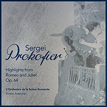 Sergei Prokofiev: Highlights from Romeo and Juliet, Op. 64
