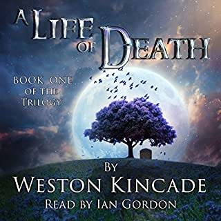 A Life of Death     A Life of Death Trilogy, Book 1              By:                                                                                                                                 Weston Kincade                               Narrated by:                                                                                                                                 Ian Gordon                      Length: 6 hrs and 21 mins     14 ratings     Overall 4.3