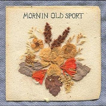 Mornin' Old Sport