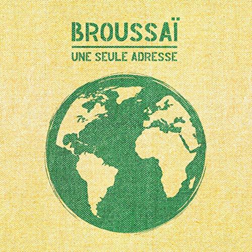 Broussai - Une Seule Adresse