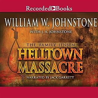 Helltown Massacre     The Family Jensen, Book 2              Auteur(s):                                                                                                                                 William Johnstone                               Narrateur(s):                                                                                                                                 Jack Garrett                      Durée: 10 h et 13 min     Pas de évaluations     Au global 0,0