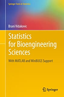Statistics for Bioengineering Sciences: With MATLAB and WinBUGS Support (Springer Texts in Statistics) (English Edition)