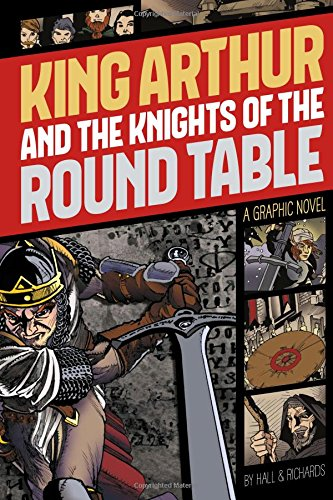 King Arthur and the Knights of the Round Table (Graphic Revolve: Common Core Editions)