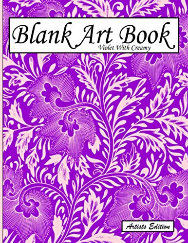 Blank Art Book: Sketchbook For Drawings, Artists Edition, Colors Violet With Creamy, Vegetable Ornament Theme (Soft Cover, White Stout Paper, 100 Pages, Large Size 8.5' x 11' ≈ A4)