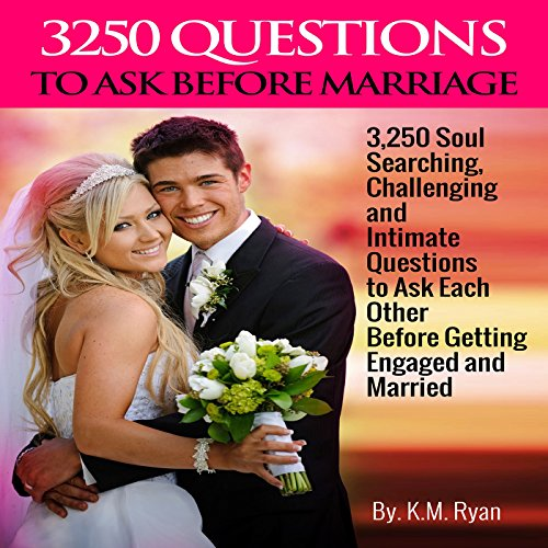3250 Questions to Ask Before Marriage                   By:                                                                                                                                 K. M. Ryan                               Narrated by:                                                                                                                                 Daniel Galvez II                      Length: 3 hrs and 12 mins     Not rated yet     Overall 0.0