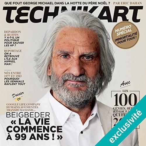 Couverture de Technikart Numéro double Décembre-Janvier 2017/2018 : Numéro spécial sur l'immortalité