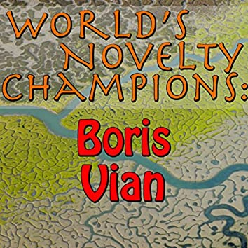 World's Novelty Champions: Boris Vian