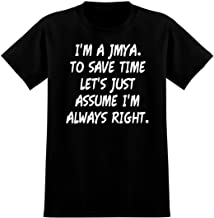 I'm A Jmya. To Save Time Let's Just Assume I'm Always Right. - Soft Men's T-Shirt