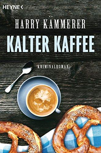 Kalter Kaffee: Roman (Kommissar-Hummel-Reihe, Band 1)