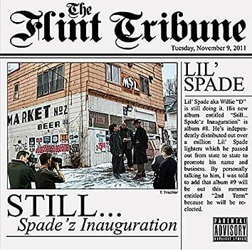 Still...Spade'z Inauguration