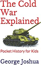 The Cold War Explained: Pocket History for Kids
