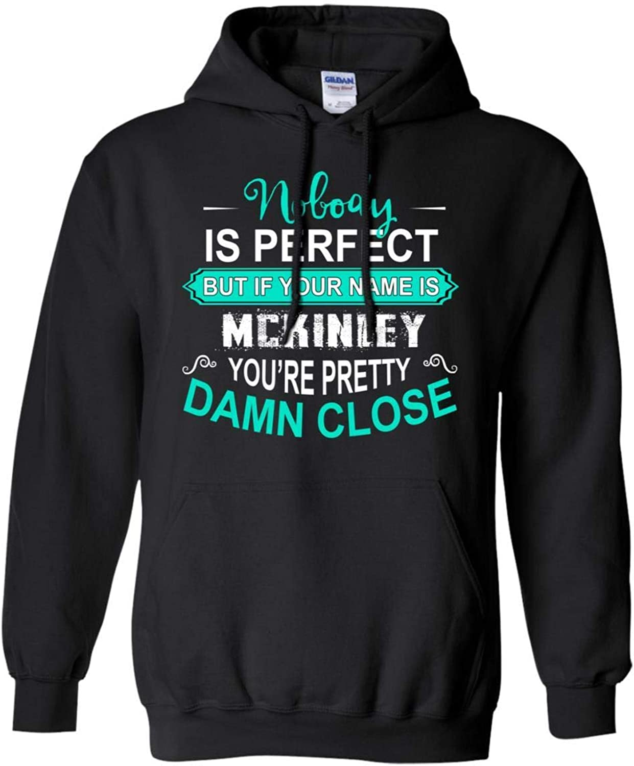 Tee Shine Nobody is Perfect But If Your Name is MCKINLEY You're Pretty Damn Close Men's Hoodie Sweatshirts Xmas Gifts