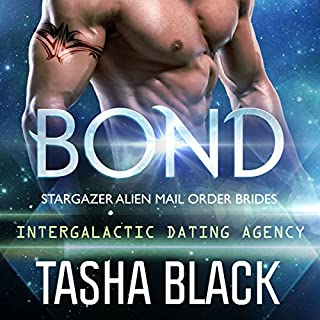 Bond     Stargazer Alien Mail Order Brides, Book 1              By:                                                                                                                                 Tasha Black                               Narrated by:                                                                                                                                 Mason Lloyd                      Length: 3 hrs and 29 mins     1 rating     Overall 3.0