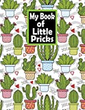 My Book of Little Pricks: All My Diabetes Shit, Weekly Blood Sugar Diary, Enough For 106 Weeks or 2 Years, Daily Diabetic Glucose Tracker Journal Book