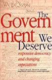 The Government We Deserve: Responsive Democracy and Changing Expectations (Urban Institute Press)