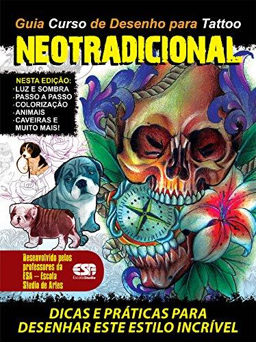 Guia Curso de Desenhos para Tattoo Neotradicional Ed.01 (Portuguese Edition)