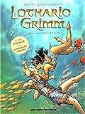 Lothario Grimm, tome 3 - La prison de nacre