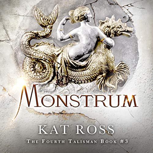 Monstrum: The Fourth Talisman, Book 3