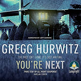 You're Next                   By:                                                                                                                                 Gregg Hurwitz                               Narrated by:                                                                                                                                 Jeff Harding                      Length: 14 hrs and 12 mins     18 ratings     Overall 4.6