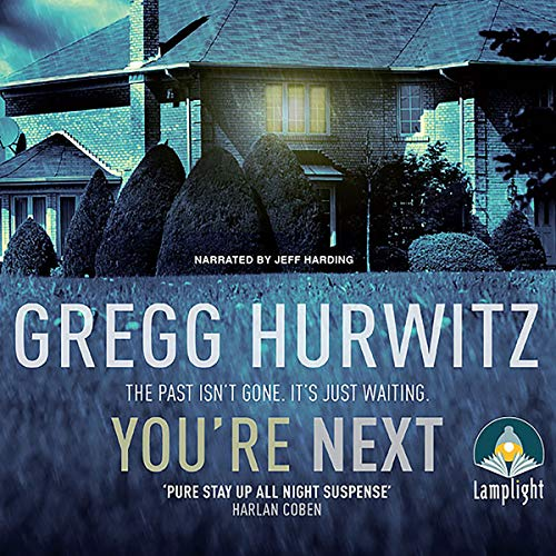 You're Next                   By:                                                                                                                                 Gregg Hurwitz                               Narrated by:                                                                                                                                 Jeff Harding                      Length: 14 hrs and 12 mins     21 ratings     Overall 4.7