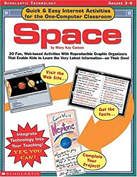 Quick & Easy Internet Activities for the One-Computer Classroom  Space  20 Fun Web-based Activities With Reproducible Graphic Organizers That Enable .. the Very Latest Information—On Their Own!