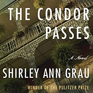 The Condor Passes                   By:                                                                                                                                 Shirley Ann Grau                               Narrated by:                                                                                                                                 Brian Holsopple                      Length: 13 hrs and 7 mins     11 ratings     Overall 4.0