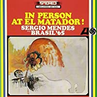 In Person at El Matador by SERGIO & BRASIL '65 MENDES (2012-09-18)