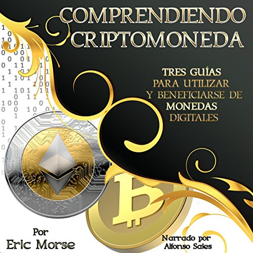 Comprendiendo Criptomoneda [Understanding Cryptocurrency] audiobook cover art