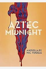 Aztec Midnight: A Novella Paperback
