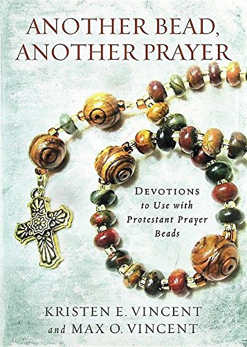 Another Bead, Another Prayer: Devotions to Use with Protestant Prayer Beads