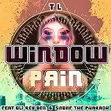 Window Pain (feat. Oli Rey Ben & Sadaf the Pharaoh) [Explicit]