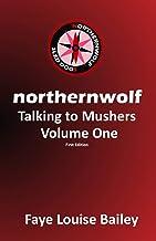 Northernwolf: Talking to Mushers - Volume One