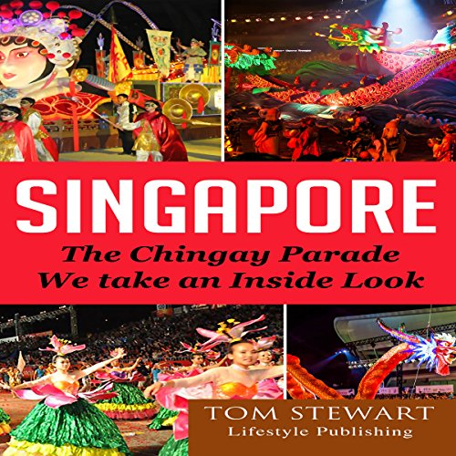 Singapore: The Chingay Parade, We Take an Inside Look audiobook cover art