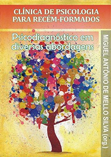 Psicodiagnóstico em Diversas Abordagens (Clínica de Psicologia para Recém-Formados Livro 2)