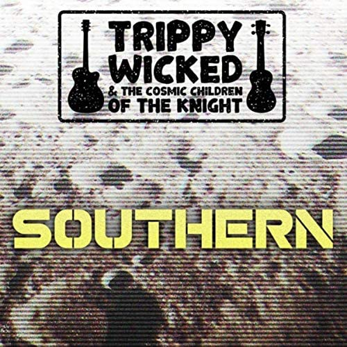 Trippy Wicked & the Cosmic Children of the Knight