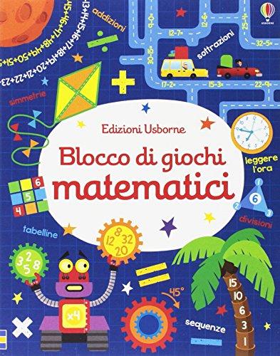 Blocco di giochi matematici. Ediz. illustrata