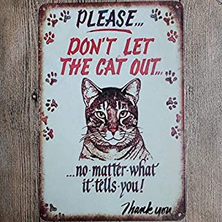 DKISEE Please Don't Let The Cat out No Matter What It Tells You Metal Tin Metal Sign Sticker Decor Bar Pub Home Vintage Retro Poster 8x12 Inches