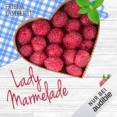 Eine süß-saure Liebesgeschichte     Lady Marmelade 1              By:                                                                                                                                 Frieda Lamberti                               Narrated by:                                                                                                                                 Marina Zimmermann                      Length: 6 hrs and 17 mins     Not rated yet     Overall 0.0