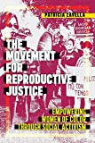 Movement for Reproductive Justice, The (Social Transformations in American Anthropology, 5)
