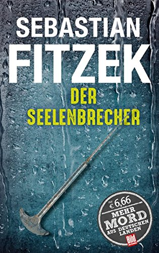 Der Seelenbrecher (BILD am Sonntag Thriller 2017) (BILD am Sonntag Thriller 2017 / Mehr Mord aus Deutschen Landen)