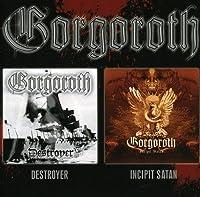 Destroyer / Incipit Satan