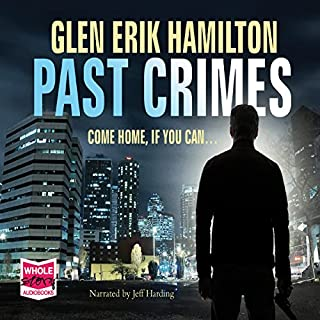 Past Crimes     Van Shaw, Book 1              By:                                                                                                                                 Glen Erik Hamilton                               Narrated by:                                                                                                                                 Jeff Harding                      Length: 10 hrs and 42 mins     51 ratings     Overall 4.2