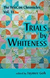 The WisCon Chronicles Vol. 11: Trials by Whiteness