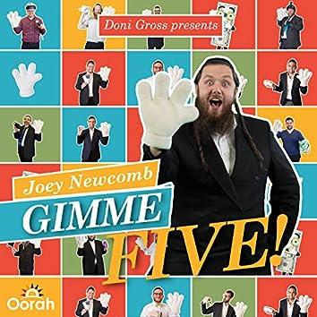 Gimme Five (Oorah Auction)