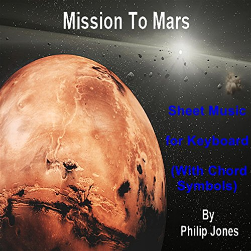 Mission To Mars - Sheet Music for Keyboard (With Chord Symbols) (English Edition)