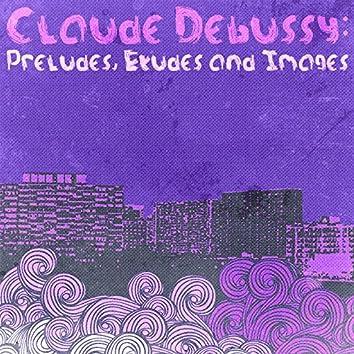 Claude Debussy: Préludes, Etudes and Images