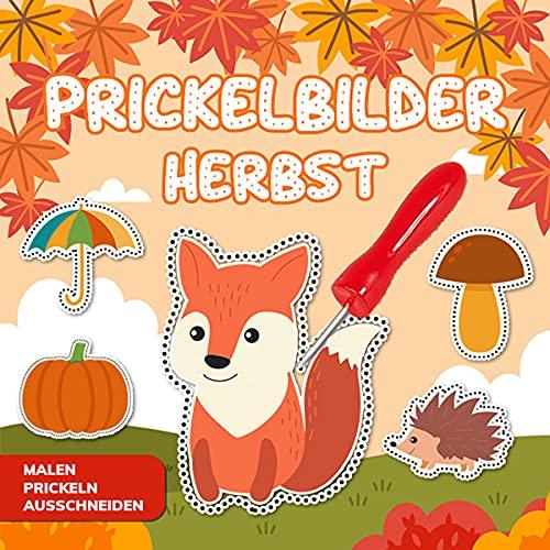 Prickelbilder Herbst: Lustige Herbst Motive zum Malen, Prickeln, Ausschneiden und Basteln – Das perfekte Herbst Verbastelbuch für Kinder ab 3 Jahre (German Edition)