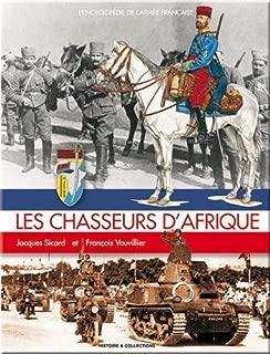 Les Chasseurs d'Afrique (L'Encyclopédie de L'Armée Française)