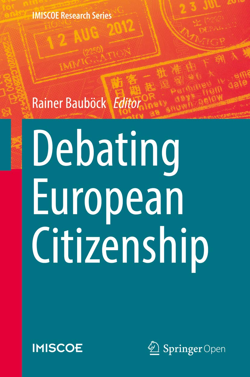 Debating European Citizenship (IMISCOE Research Series) (English Edition)